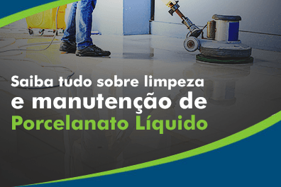 limpeza_de_porcelanato_liquido