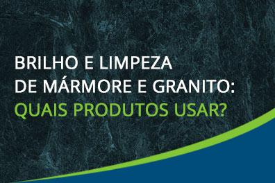brilho-e-limpeza-de-marmore-e-granito-quais-produtos-usar